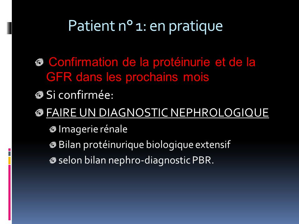 Patient n° 1: en pratique