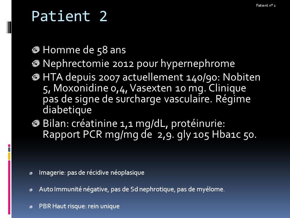 Patient 2 Homme de 58 ans Nephrectomie 2012 pour hypernephrome