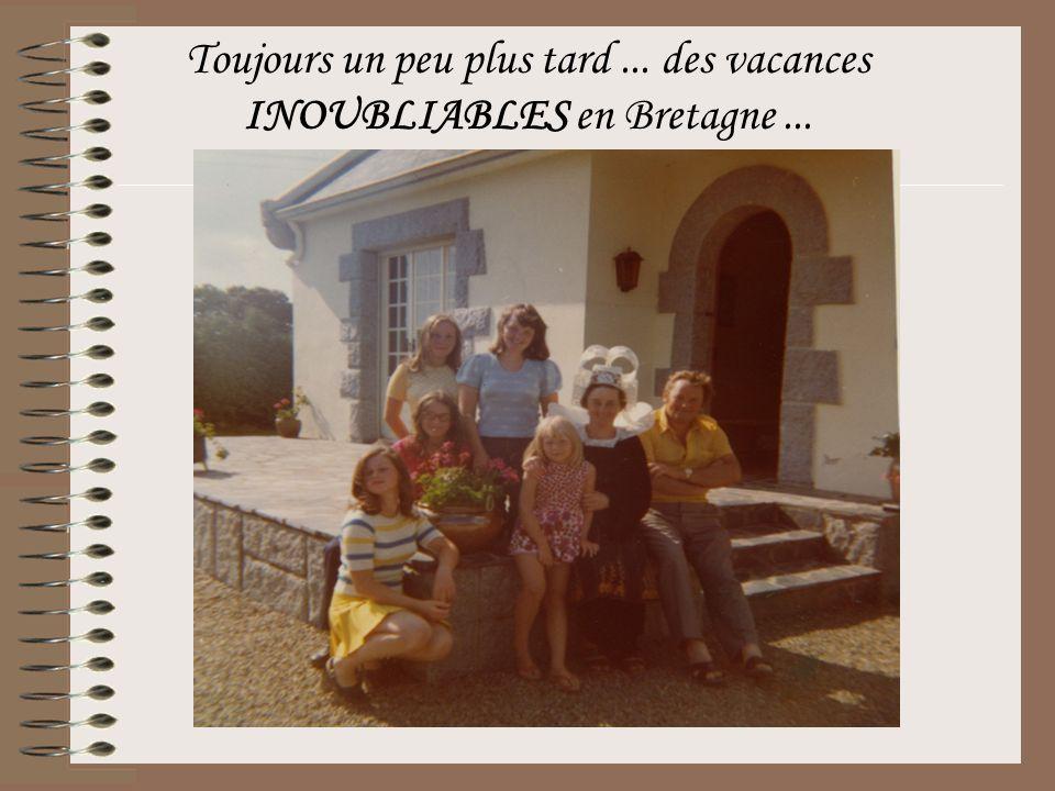 Toujours un peu plus tard ... des vacances INOUBLIABLES en Bretagne ...