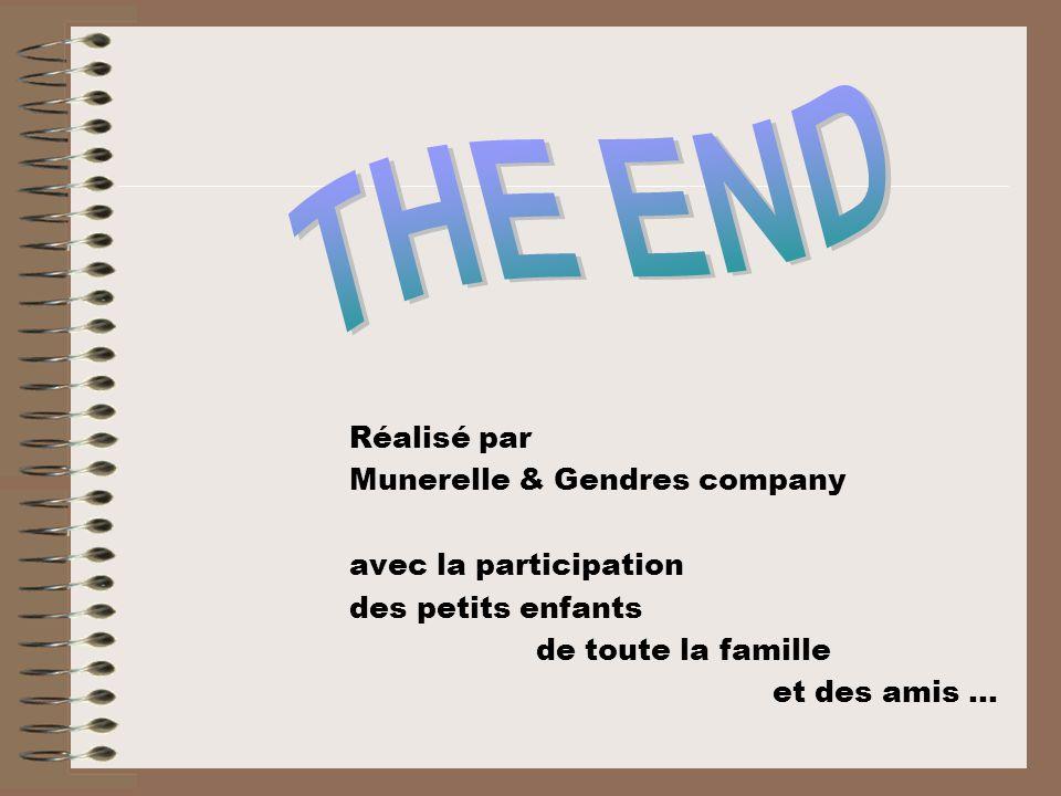 THE END Réalisé par Munerelle & Gendres company avec la participation