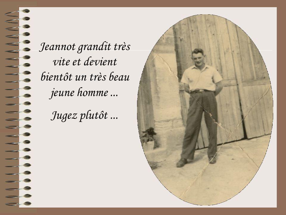 Jeannot grandit très vite et devient bientôt un très beau jeune homme ...