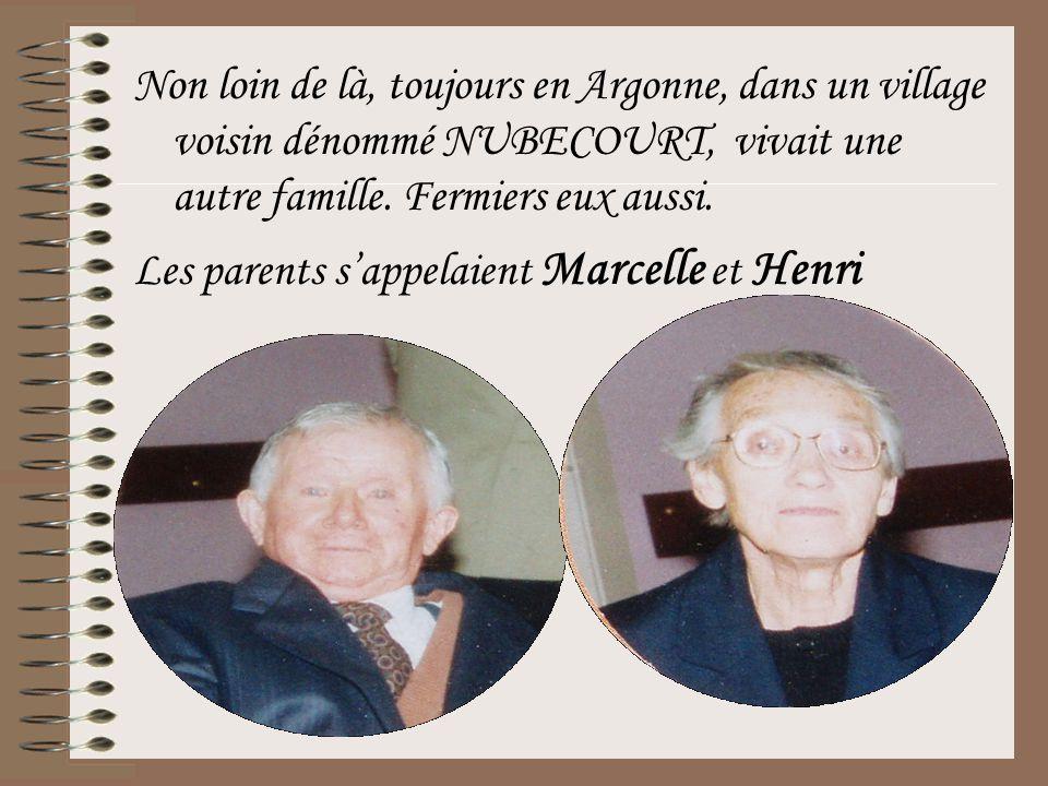 Non loin de là, toujours en Argonne, dans un village voisin dénommé NUBECOURT, vivait une autre famille. Fermiers eux aussi.