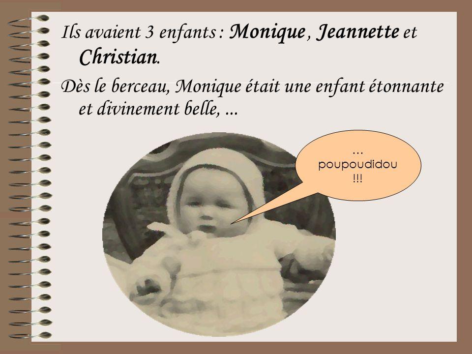 Ils avaient 3 enfants : Monique , Jeannette et Christian.