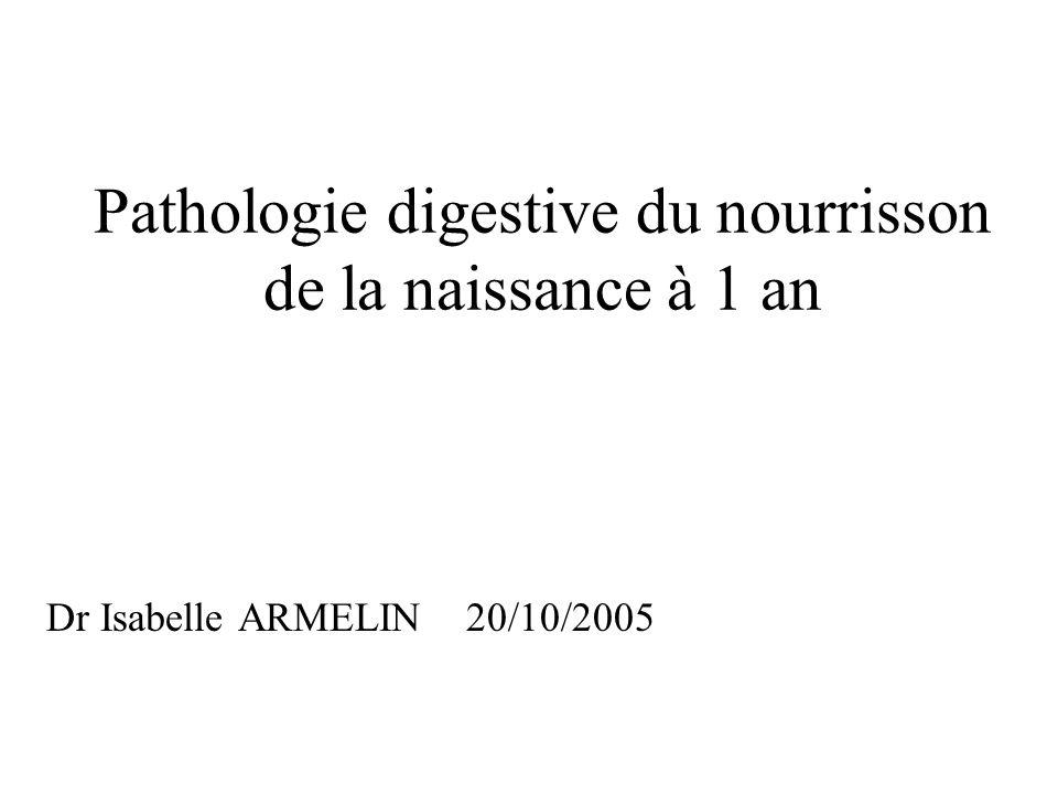 Pathologie digestive du nourrisson de la naissance à 1 an