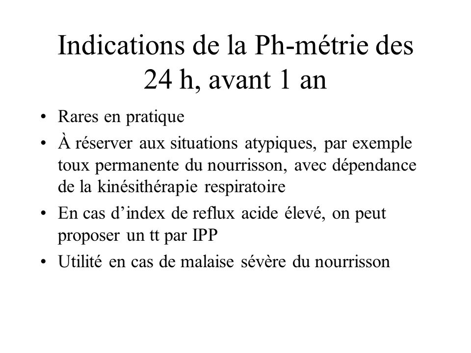 Indications de la Ph-métrie des 24 h, avant 1 an