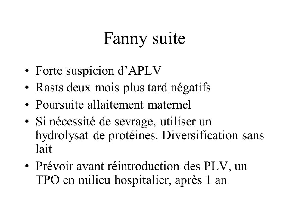 Fanny suite Forte suspicion d'APLV Rasts deux mois plus tard négatifs