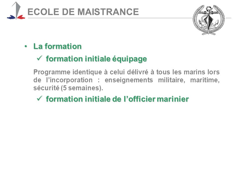 ECOLE DE MAISTRANCE La formation formation initiale équipage