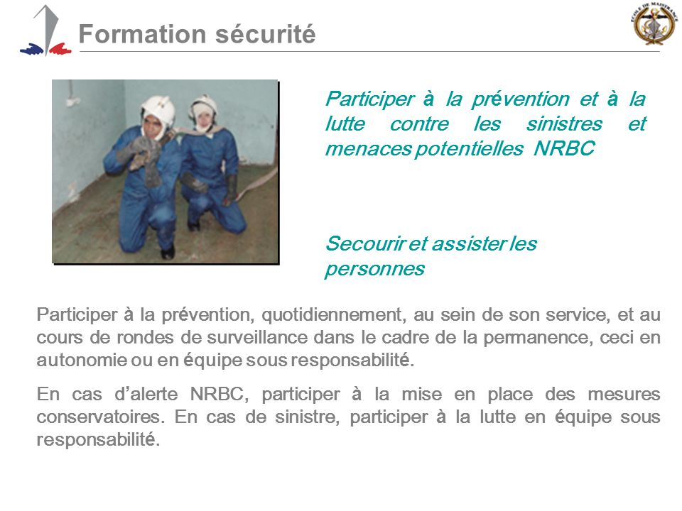 Formation sécurité Participer à la prévention et à la lutte contre les sinistres et menaces potentielles NRBC.
