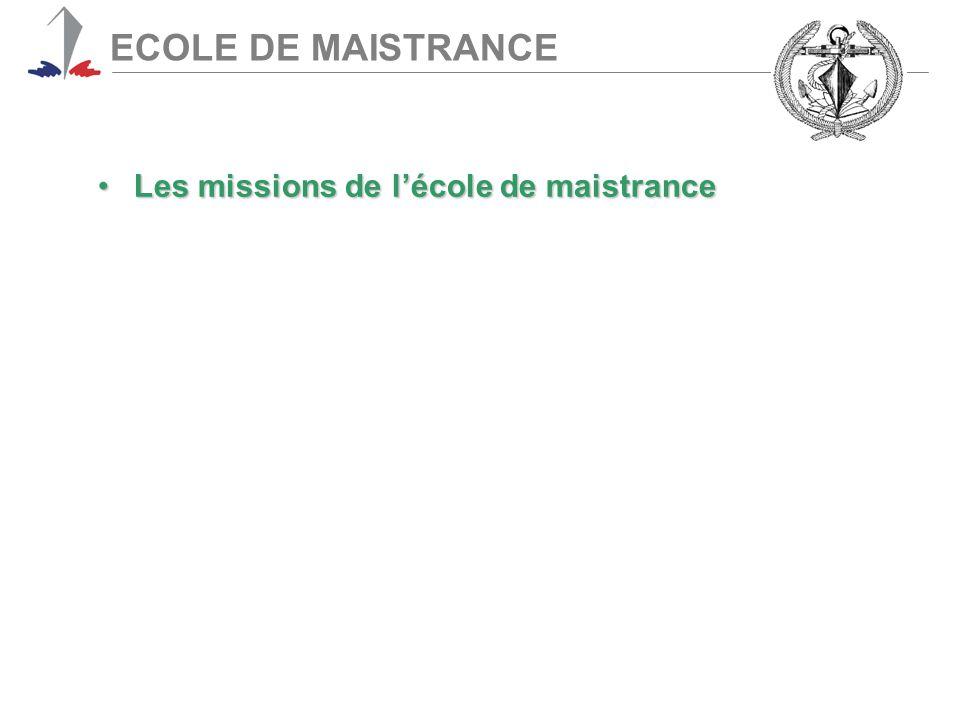 ECOLE DE MAISTRANCE Les missions de l'école de maistrance