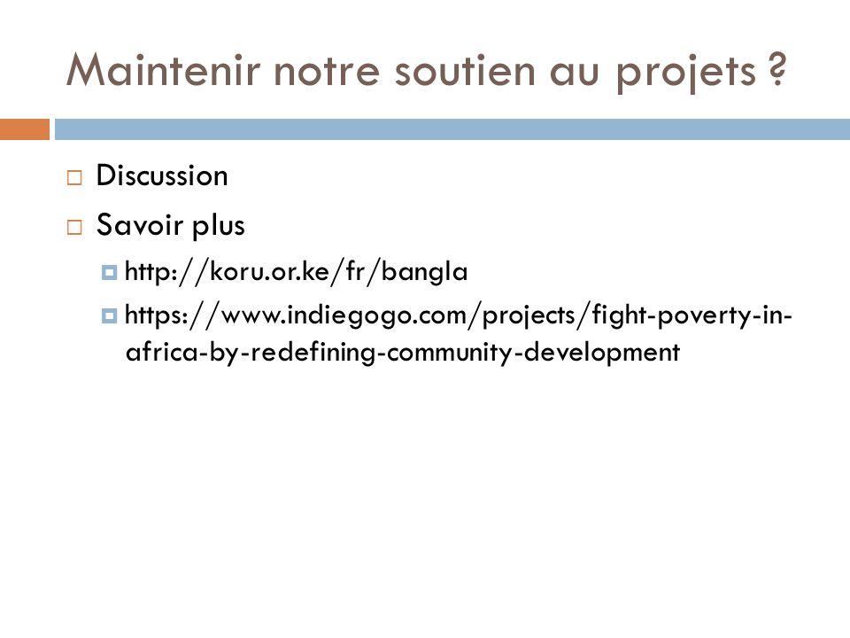 Maintenir notre soutien au projets