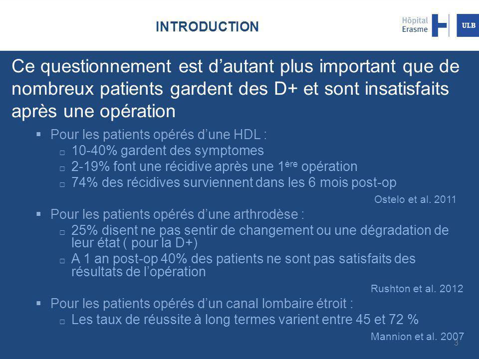 INTRODUCTION Ce questionnement est d'autant plus important que de nombreux patients gardent des D+ et sont insatisfaits après une opération.