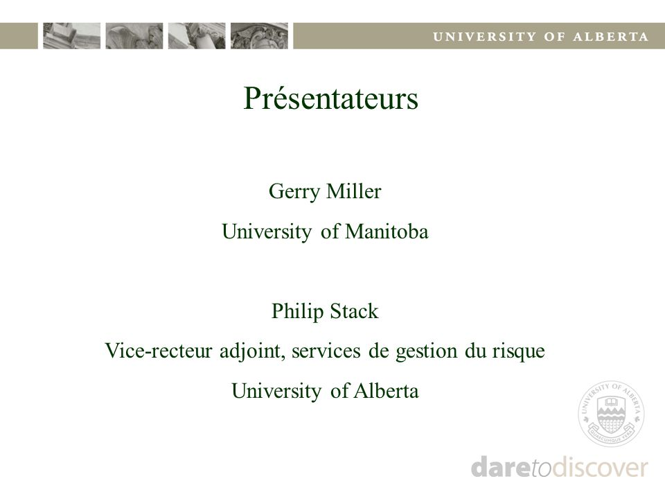 Présentateurs Gerry Miller University of Manitoba Philip Stack