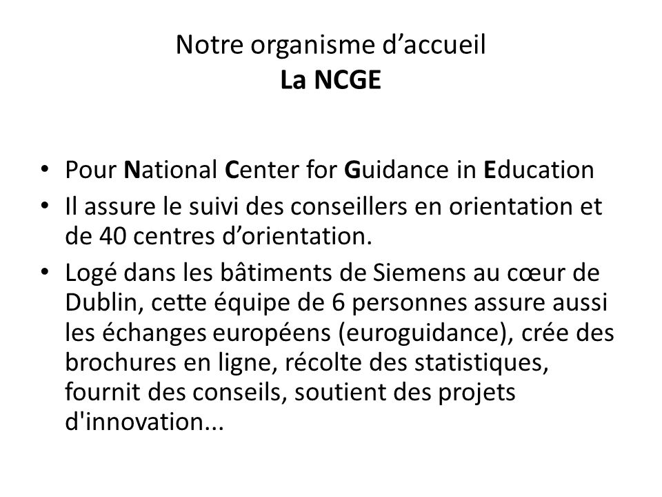 Notre organisme d'accueil La NCGE