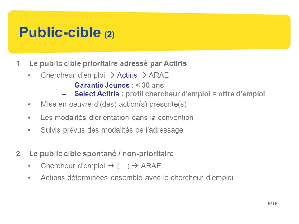 Public-cible (2) Le public cible prioritaire adressé par Actiris