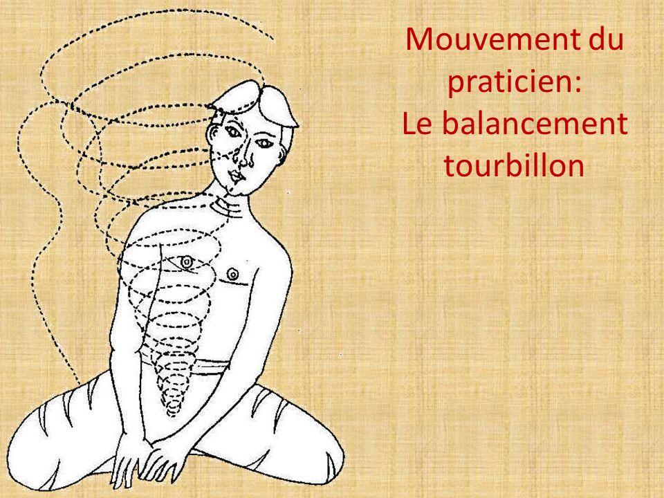 Mouvement du praticien: Le balancement tourbillon