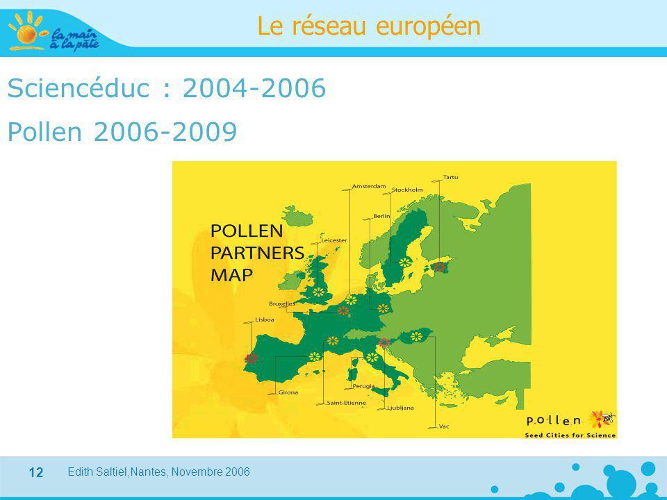 Le réseau européen Sciencéduc : 2004-2006 Pollen 2006-2009