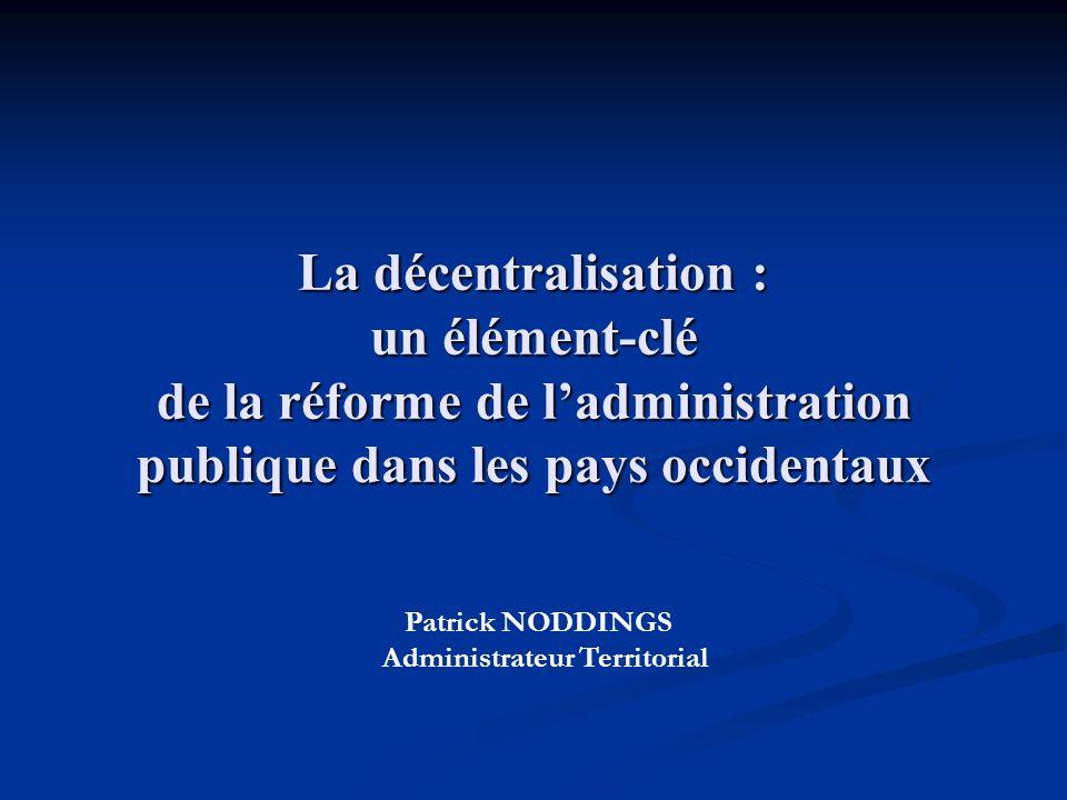 La décentralisation : un élément-clé de la réforme de l'administration publique dans les pays occidentaux