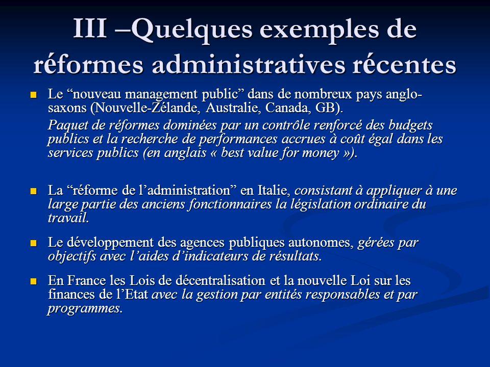 III –Quelques exemples de réformes administratives récentes