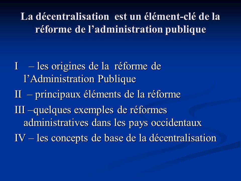 La décentralisation est un élément-clé de la réforme de l'administration publique