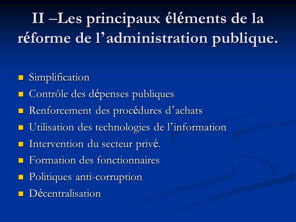 II –Les principaux éléments de la réforme de l'administration publique.