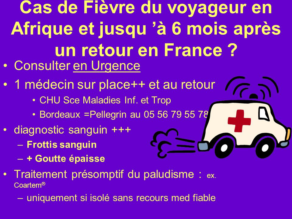 Cas de Fièvre du voyageur en Afrique et jusqu 'à 6 mois après un retour en France