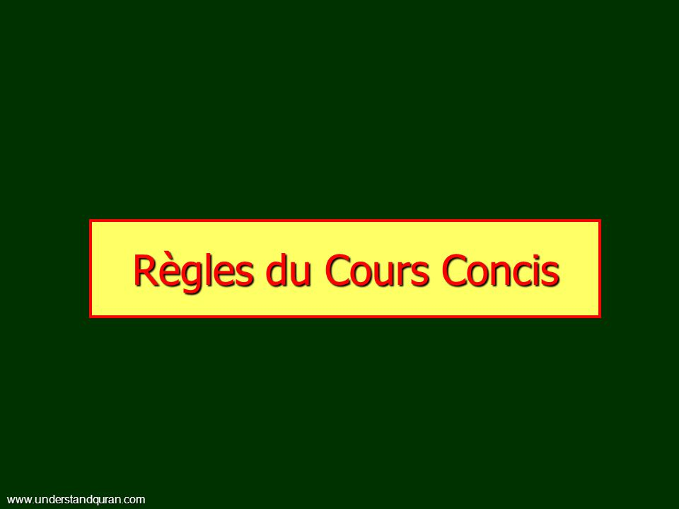 Règles du Cours Concis www.understandquran.com