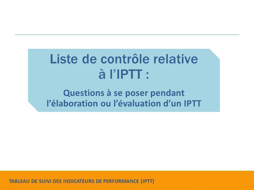 Questions à se poser pendant l'élaboration ou l'évaluation d'un IPTT