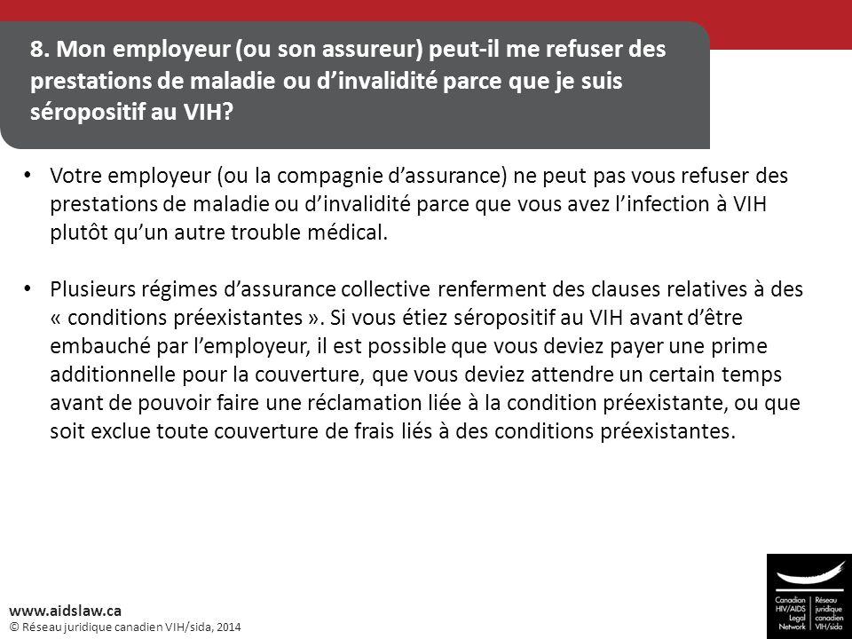 8. Mon employeur (ou son assureur) peut-il me refuser des prestations de maladie ou d'invalidité parce que je suis séropositif au VIH