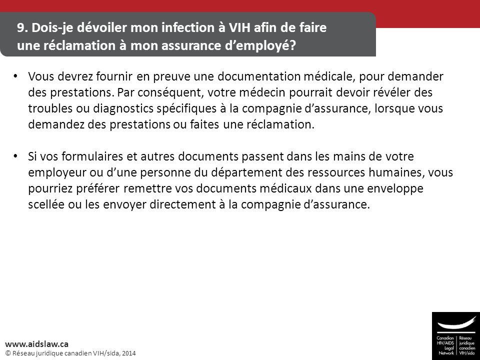 9. Dois-je dévoiler mon infection à VIH afin de faire une réclamation à mon assurance d'employé