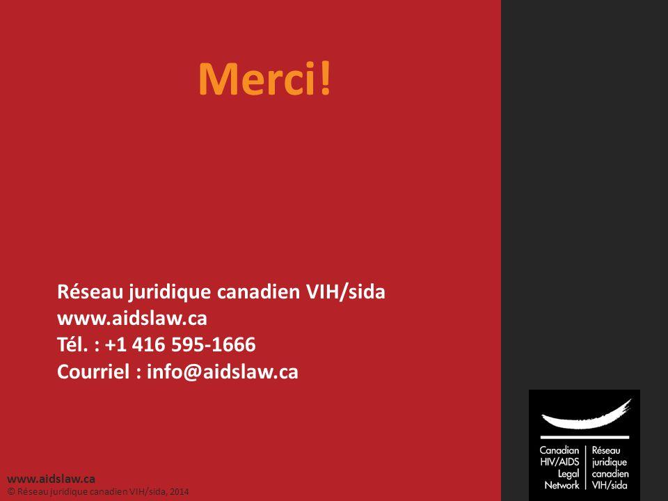 Merci! Réseau juridique canadien VIH/sida www.aidslaw.ca