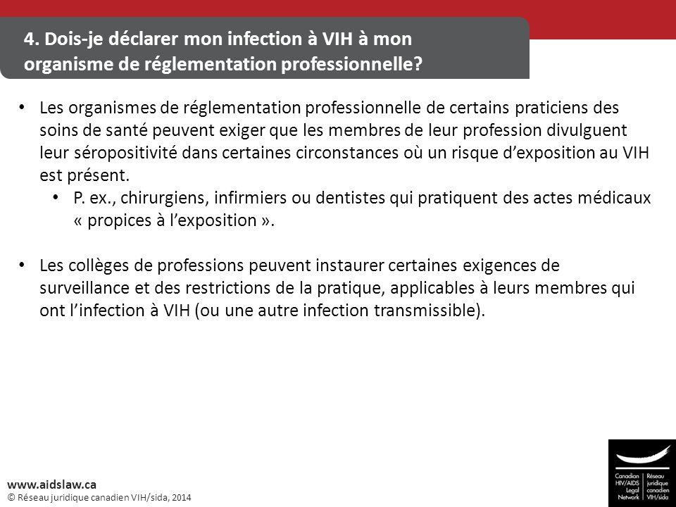 4. Dois-je déclarer mon infection à VIH à mon organisme de réglementation professionnelle