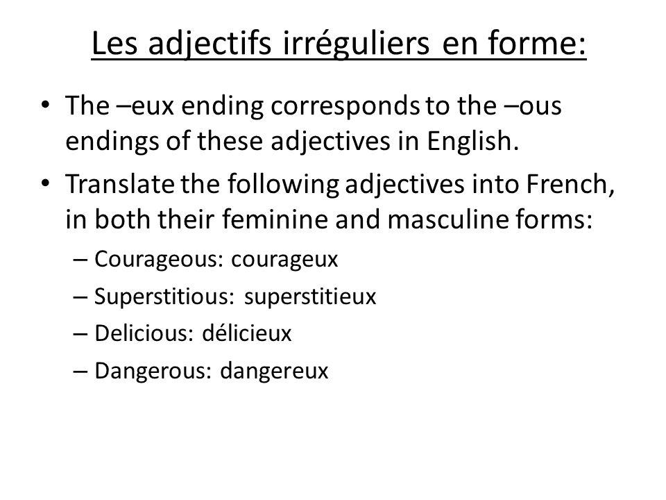 Les adjectifs irréguliers en forme: