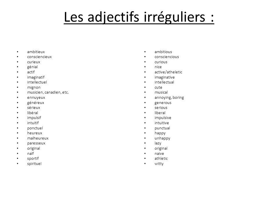 Les adjectifs irréguliers :