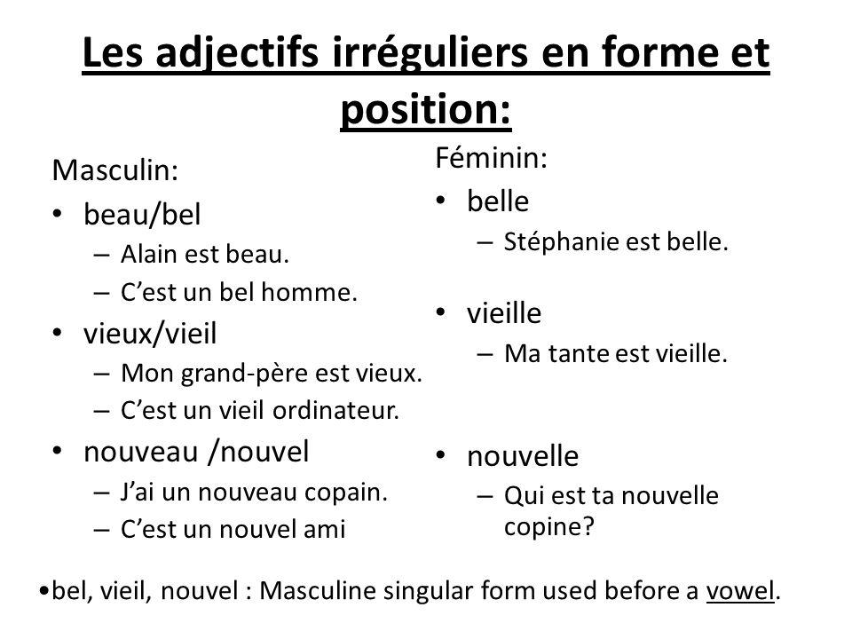 Les adjectifs irréguliers en forme et position: