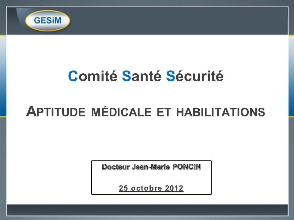 Comité Santé Sécurité Aptitude médicale et habilitations