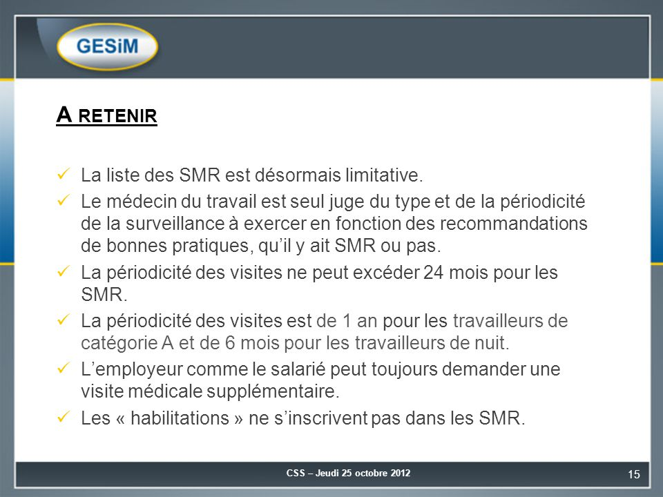 A retenir La liste des SMR est désormais limitative.