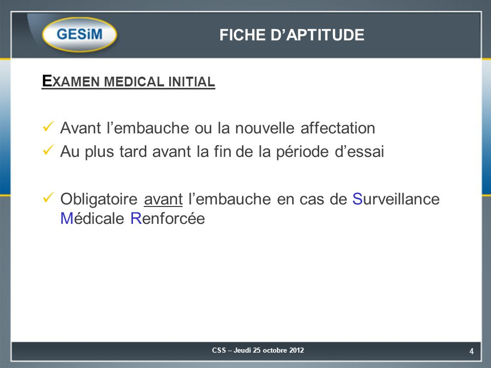 Examen medical initial Avant l'embauche ou la nouvelle affectation