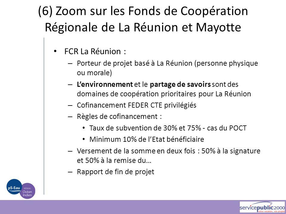 (6) Zoom sur les Fonds de Coopération Régionale de La Réunion et Mayotte
