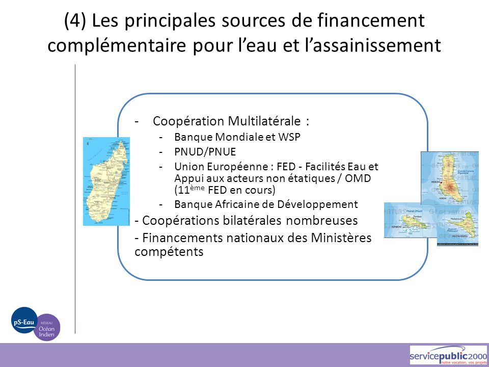 (4) Les principales sources de financement complémentaire pour l'eau et l'assainissement