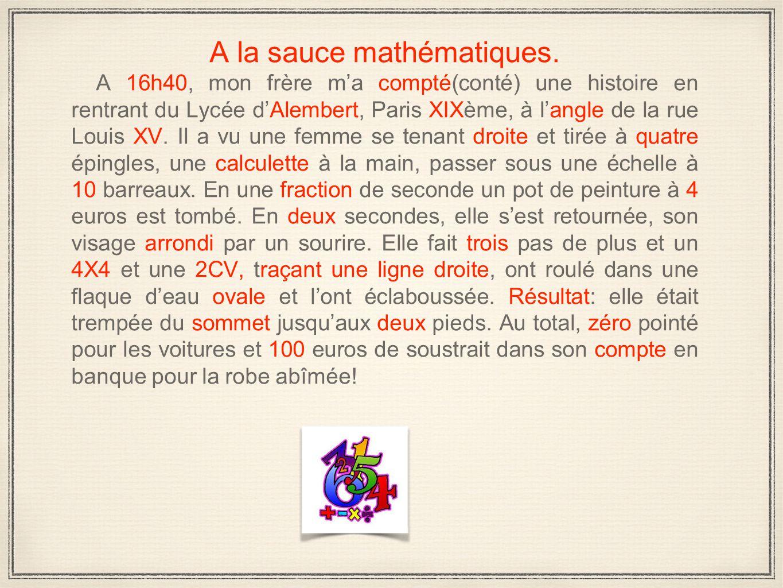 A la sauce mathématiques.