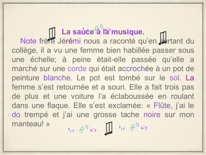 La sauce à la musique.