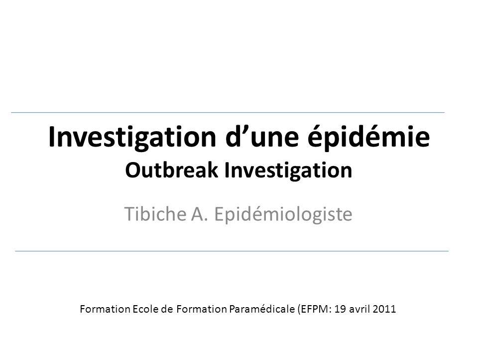 Investigation d'une épidémie Outbreak Investigation