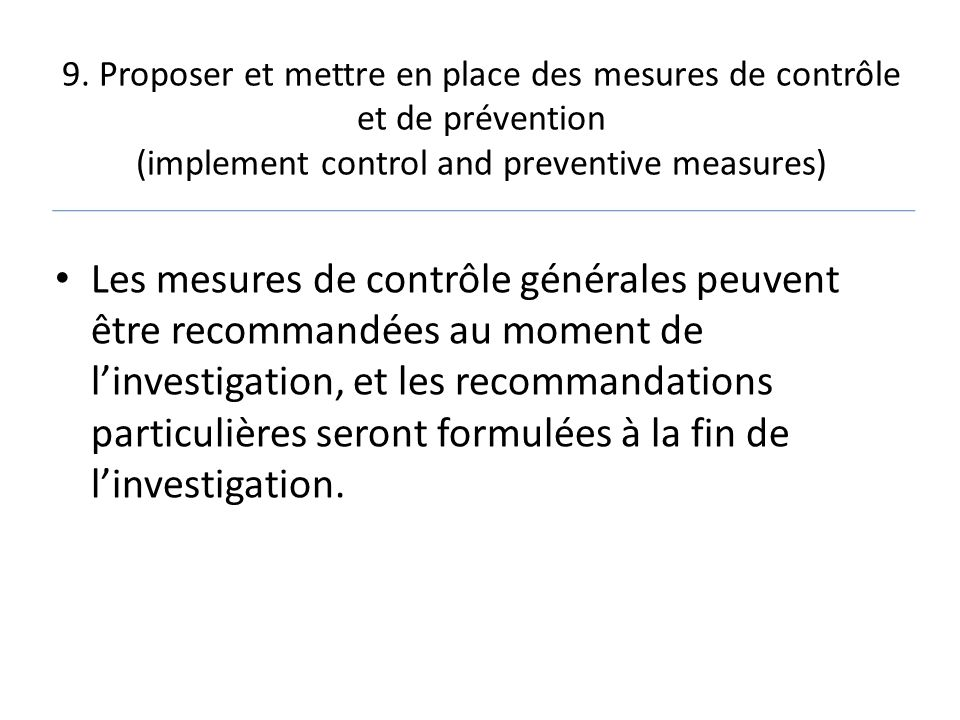 9. Proposer et mettre en place des mesures de contrôle et de prévention (implement control and preventive measures)