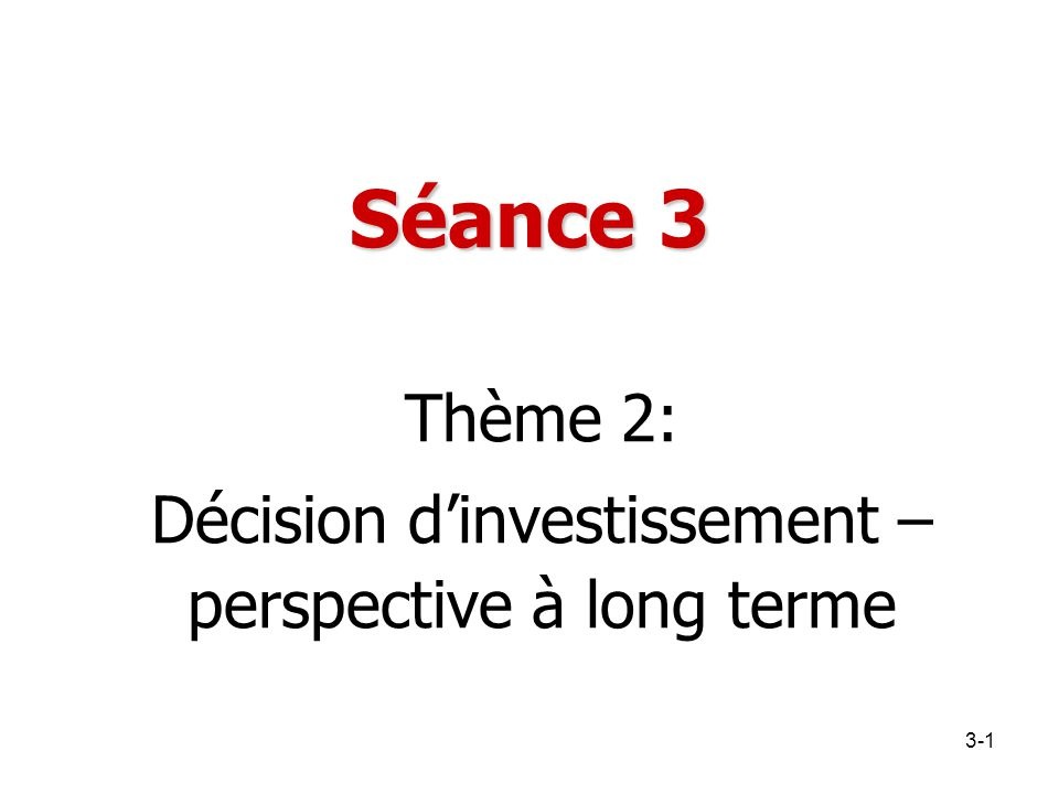 Thème 2: Décision d'investissement – perspective à long terme