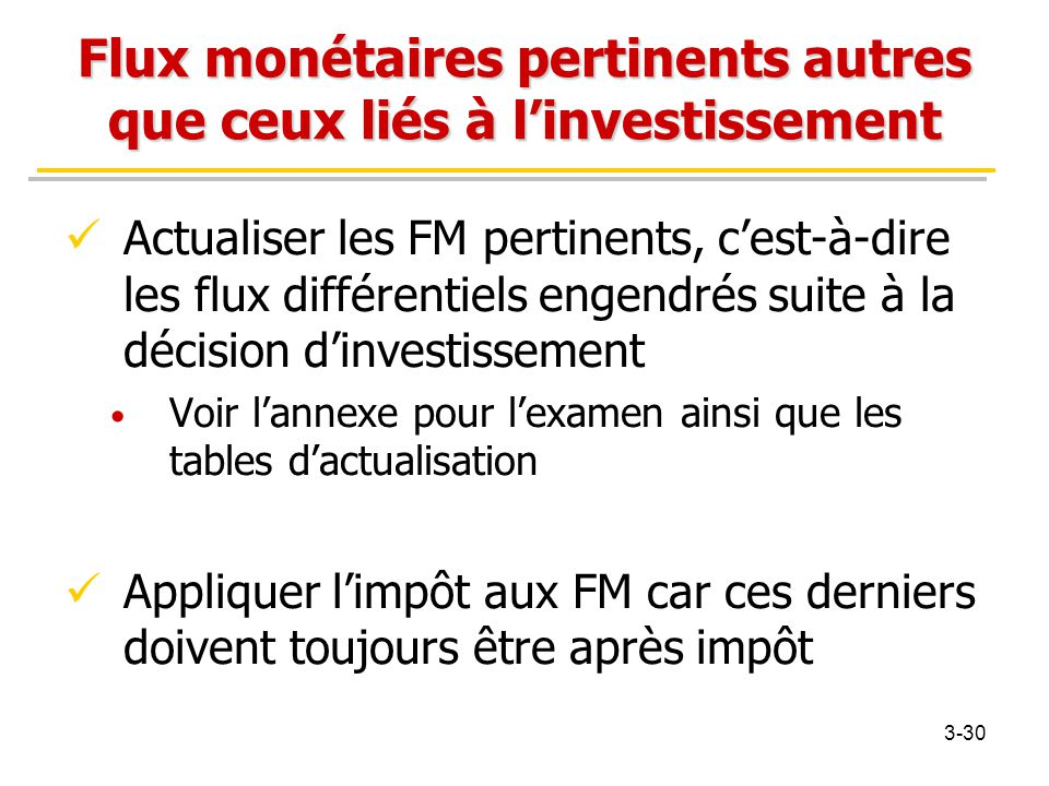 Flux monétaires pertinents autres que ceux liés à l'investissement