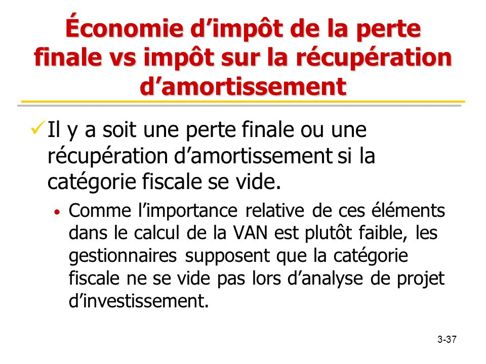 Économie d'impôt de la perte finale vs impôt sur la récupération d'amortissement
