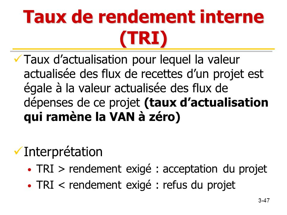 Taux de rendement interne (TRI)