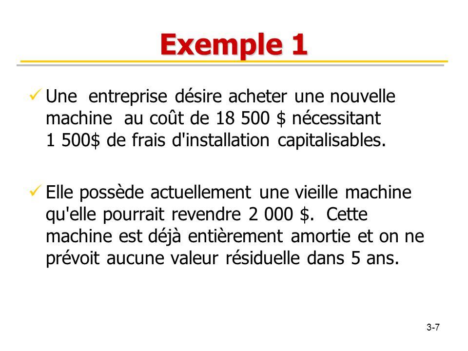 Exemple 1 Une entreprise désire acheter une nouvelle machine au coût de 18 500 $ nécessitant 1 500$ de frais d installation capitalisables.