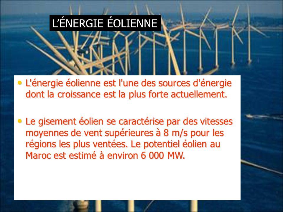 L'ÉNERGIE ÉOLIENNE L énergie éolienne est l une des sources d énergie dont la croissance est la plus forte actuellement.