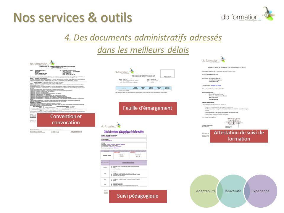 Nos services & outils 4. Des documents administratifs adressés dans les meilleurs délais Convention et convocation.